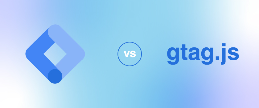gtag.js vs Google Tag Manager